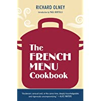 The French Menu Cookbook: The Food and Wine of France--Season by Delicious Season--In Beautifully Composed Menus for…