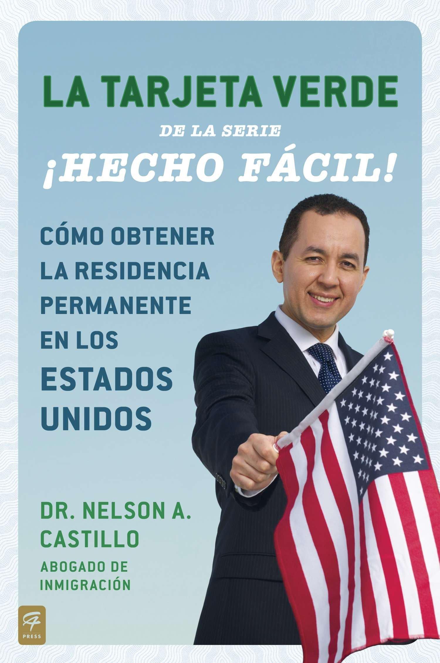 La Tarjeta Verde ¡Hecho fácil!: Cómo obtener la residencia permanente en los Estados Unidos (Hecho facil) (Spanish Edition) (Spanish) Paperback – May 15, 2013 Nelson A. Castillo C.A. Press 0142425664 Civics & Citizenship