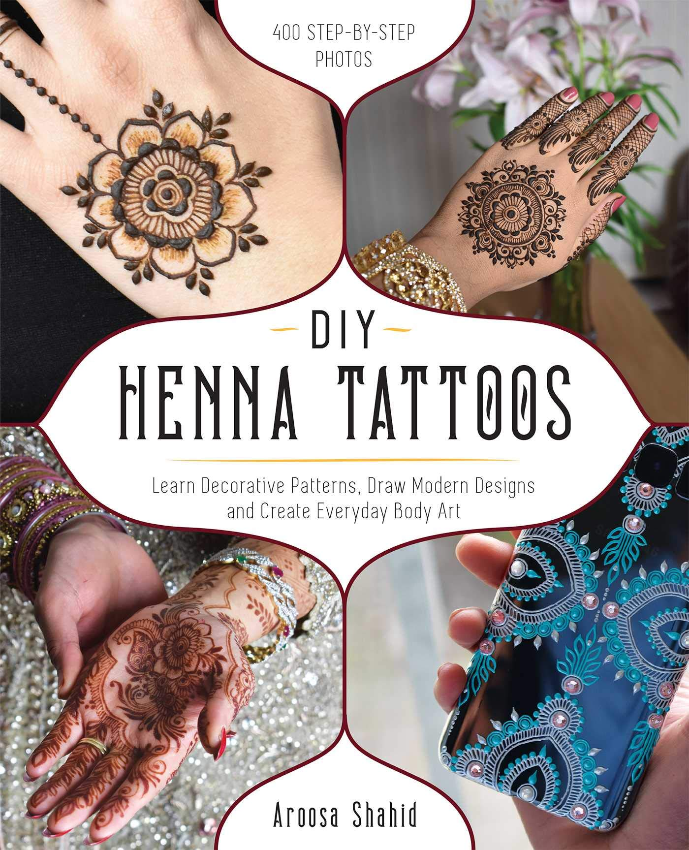 Diy Henna Tattoos: Learn Decorative Patterns, Draw Modern Designs ...
