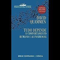 Tudo depende: O comportamento humano e as pandemias (capítulo do livro Contágio) (Breve Companhia)