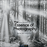 The Essence of Photography: Seeing and Creativity (English Edition)