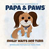 Molly Waits Her Turn (The Everyday Adventures of Papa & Paws Book 1)