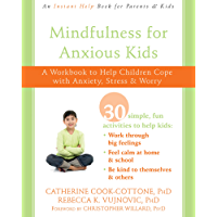 Mindfulness for Anxious Kids: A Workbook to Help Children Cope with Anxiety, Stress, and Worry (English Edition)