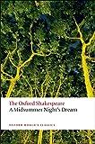 The Oxford Shakespeare: A Midsummer Night's Dream (Oxford World's Classics)
