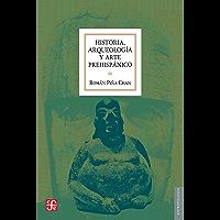 Historia, arqueología y arte prehispánico (Seccion de Obras de Antropologia)