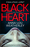 Black Heart: A totally gripping serial killer thriller (Detective Dan Riley Book 1)