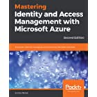 Mastering Identity and Access Management with Microsoft Azure: Empower users by managing and protecting identities and data,