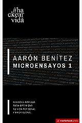 Microensayos 1: 43 hacks para optimizar tu vida personal y profesional. Edición Kindle