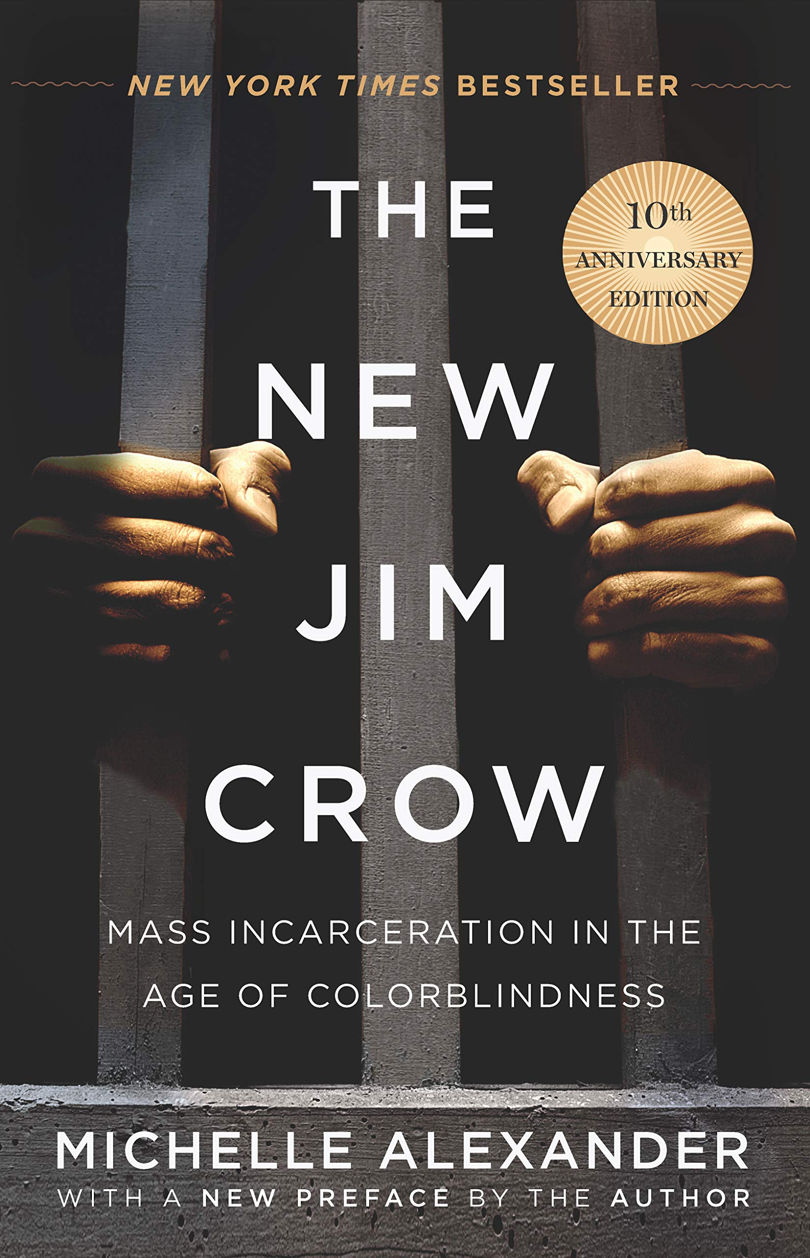 Cover of The New Jim Crow: Mass Incarceration in the Age of Colorblindness by Michelle Alexander