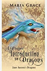A Proper Introduction to Dragons (Jane Austen's Dragons)