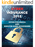 Cyber Insurance 2015: Guide for Small and Medium Sized Businesses