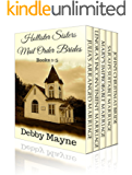 Hollister Sisters, Mail-Order Brides: Five historical romance short stories