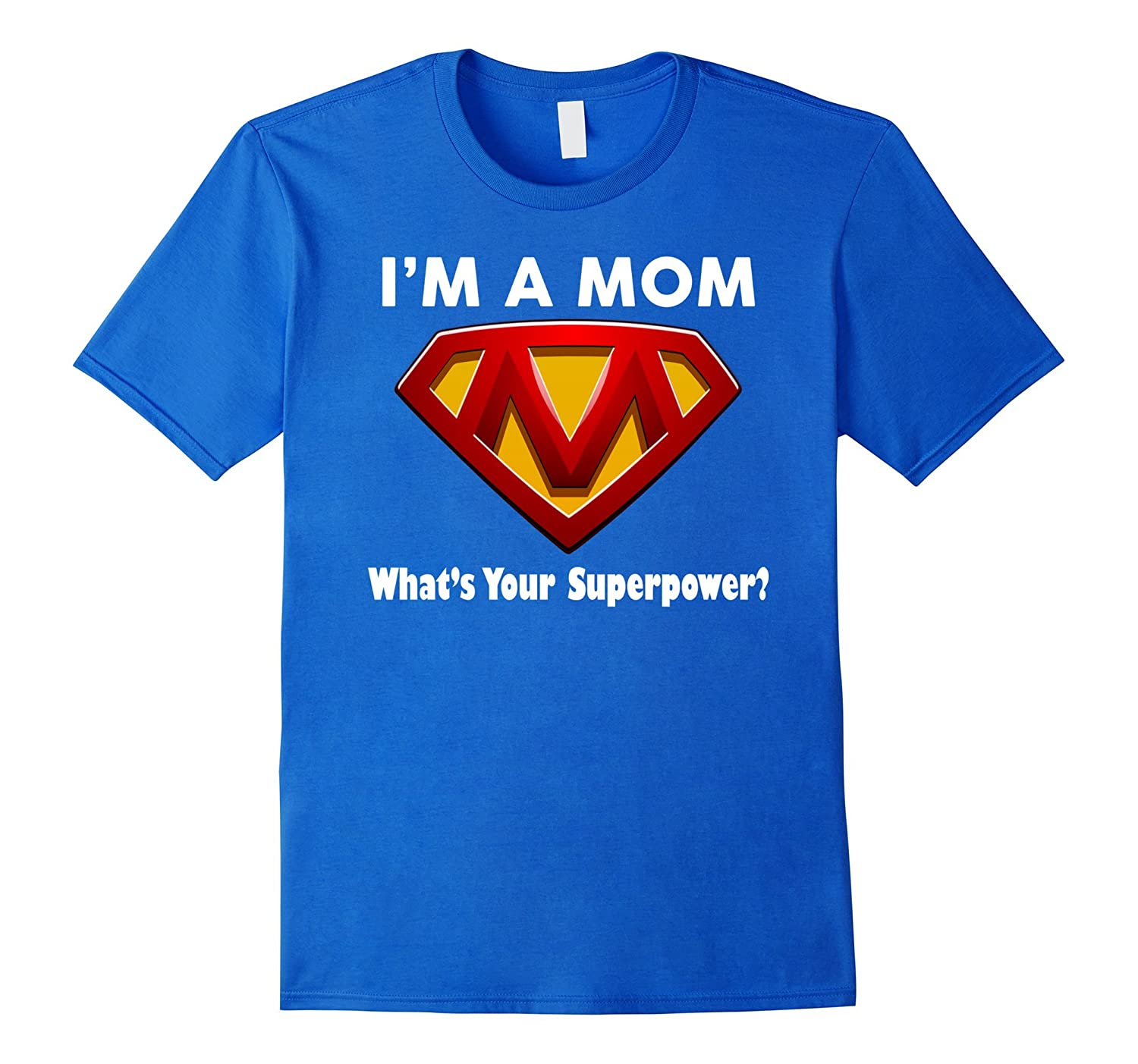 Mother - Im a mom what is your superpower? T-shirt-Vaci
