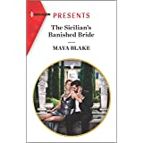 The Sicilian's Banished Bride: Escape with this Sicilian Marriage of Covenience Romance (Harlequin Presents)