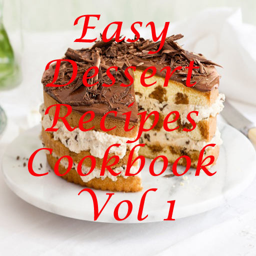 - Easy Dessert Recipes Cookbook Vol 1