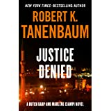 Justice Denied (The Butch Karp and Marlene Ciampi Series Book 6)