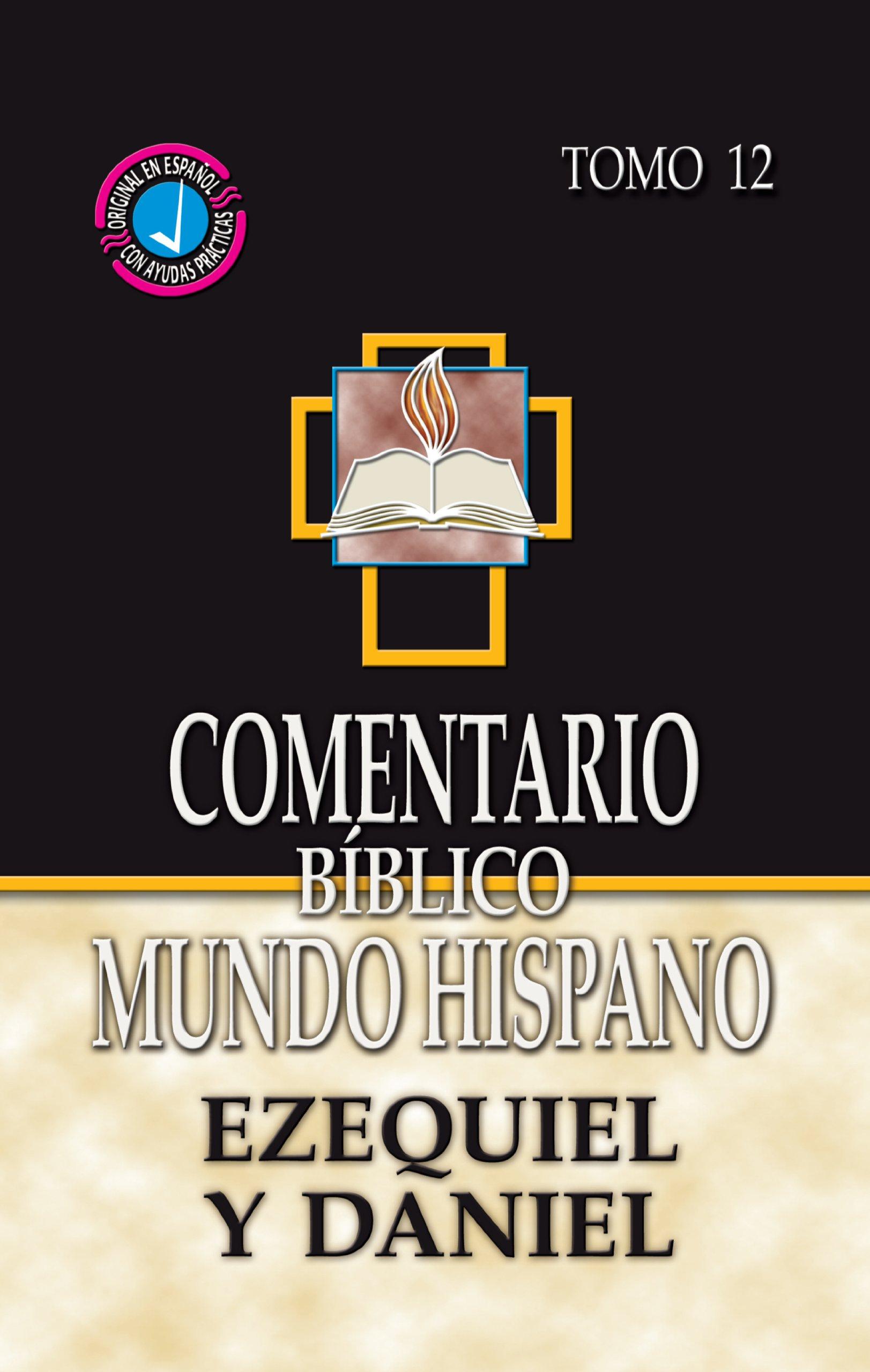 Read Online Comentario Biblico Mundo Hispano- Tomo 12-Ezequiel y Daniel (Spanish Edition) pdf