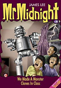 Mr Midnight #20: We Made A Monster; Clones In Class