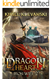 Dragon Heart: Iron Will. LitRPG Wuxia Series: Book 2