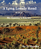 A Long Lonely Road, My Enemy's Enemy, book 50