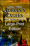Adrian's Eagles Large Print EBook (Life After War Large Print EBooks 2)