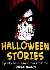 Books for Kids: Children's Halloween Stories + Halloween Jokes: Scary Halloween Ghost Stories and Short Stories for Children (FREE Halloween Coloring Book Included) (Halloween Short Stories for Kids)
