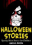 Halloween Stories: Spooky Short Stories for Kids (Halloween Collection Book 7)