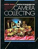 Jason Schneider on Camera Collecting Book III