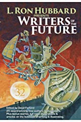 L. Ron Hubbard Presents Writers of the Future Volume 32: Science Fiction & Fantasy Anthology Kindle Edition