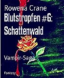 Blutstropfen #6: Schattenwald: Vampir-Saga