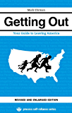 Getting Out: Your Guide to Leaving America (Updated and Expanded Edition) (Process Self-reliance Series Book 2)