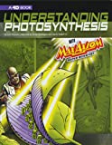 Understanding Photosynthesis with Max Axiom Super Scientist: 4D An Augmented Reading Science Experience (Graphic Science…