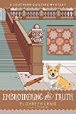 Embroidering the Truth (A Southern Quilting Mystery Book 12)