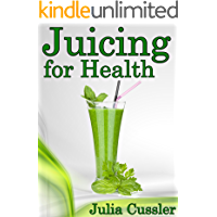 Juicing for Health! Green Juice and Smoothie Recipes for Weight Loss - Juicing Diet Plan for Cleanse and Detox (Diet Recipe Books – Healthy Cooking for Healthy Living Book 1)