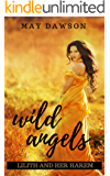 Wild Angels: A Reverse Harem Paranormal Romance (Lilith and her Harem Book 1)