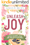 Unleash Joy: 30 Days to Clarity, Peace, and Long-Awaited Happiness (English Edition)
