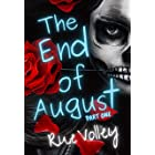 The End of August: Part One