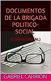 DOCUMENTOS DE LA BRIGADA POLITICO-SOCIAL: (CONFIDENCIAL)