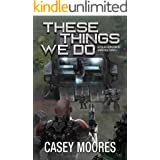 These Things We Do: The Story of Bull (Rise of the Peacemakers Book 4)
