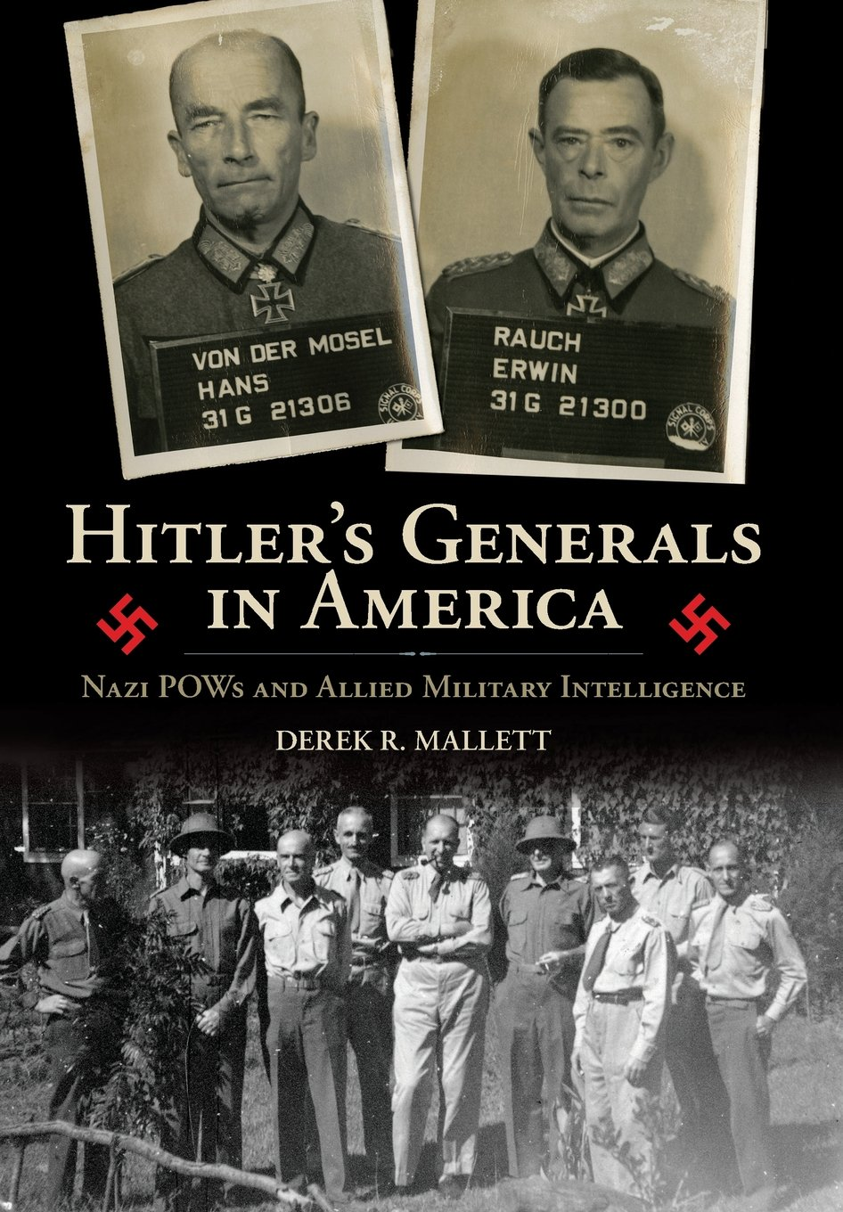Download Hitler's Generals in America: Nazi POWs and Allied Military Intelligence PDF