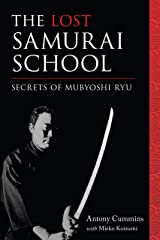 The Lost Samurai School: Secrets of Mubyoshi Ryu Kindle Edition