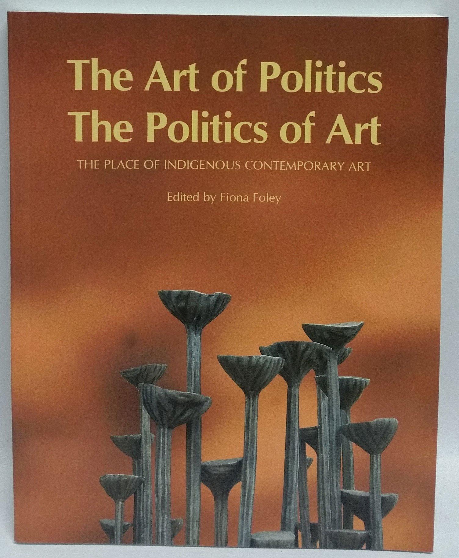 The Art Of Politics, The Politics Of Art
