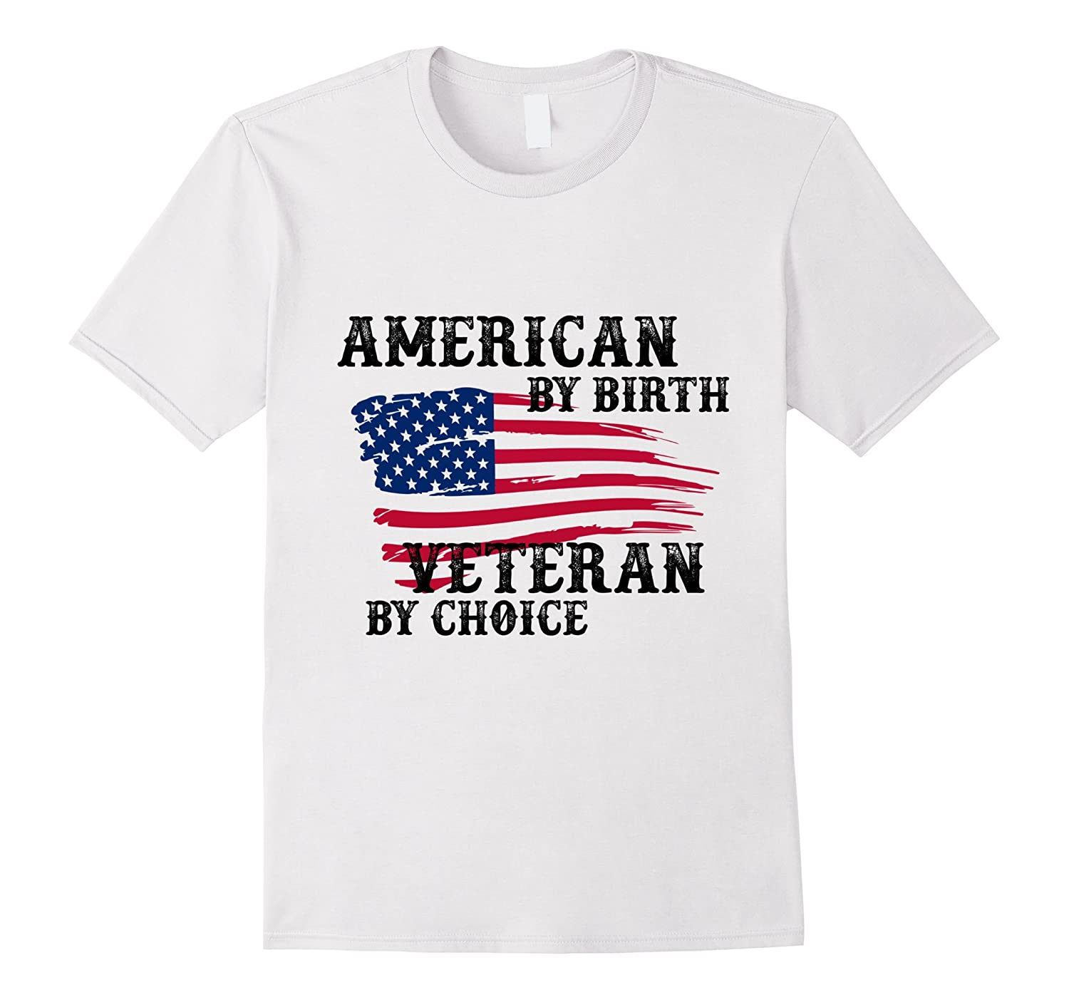 American by birth veteran by choice t shirt veteran shirt for American home choice