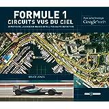 Formule 1 Circuits vus du ciel : 28 pistes de légende en images satellites haute définition