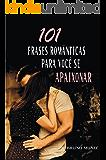 101 Frases românticas para você se apaixonar