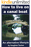 How to Live on a Canal Boat: An alternative lifestyle