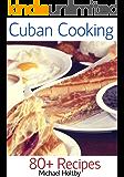 Cuban Cooking: 80+ Recipes (English Edition)