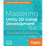 Mastering Unity 2D Game Development - Second Edition