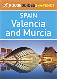 Rough Guides Snapshot Spain: Valencia and Murcia (Rough Guide to...)