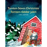 Tomten Saves Christmas - Tomten räddar julen: A Bilingual Swedish Christmas tale in Swedish and English